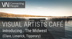 Visual Artists Cafe – Introducing the Mid West
